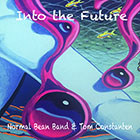 Into The Future Normal Bean Band & Tom Constanten